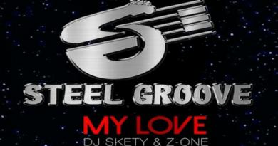 MY LOVE Steel Groove feat DJ Skety / Z-One