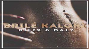 BRILÉ KALORI Bilix feat Daly