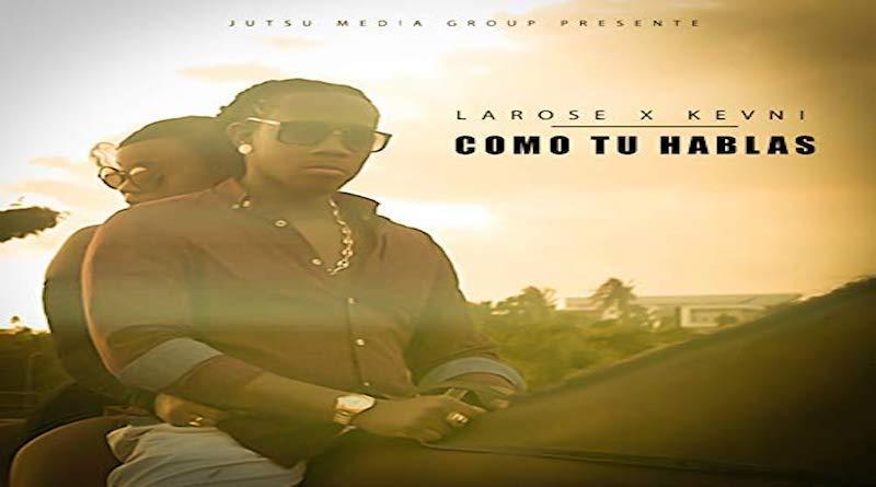 COMO TU HABLAS Larose feat Kevni