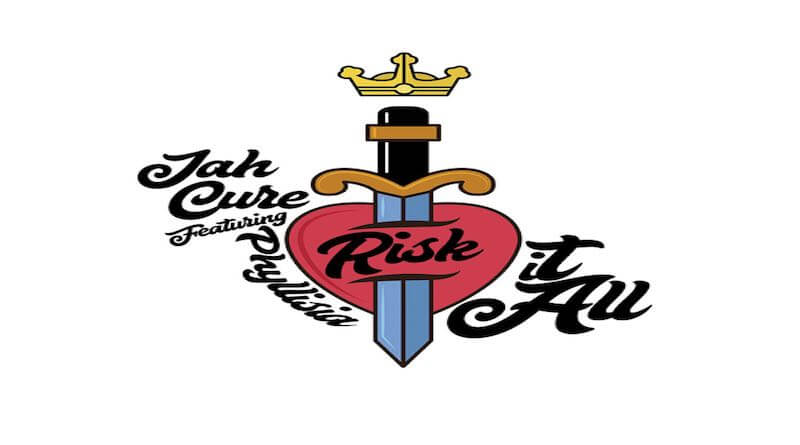Télécharge Risk It All JAH CURE Feat PHYLLISIA ROSS