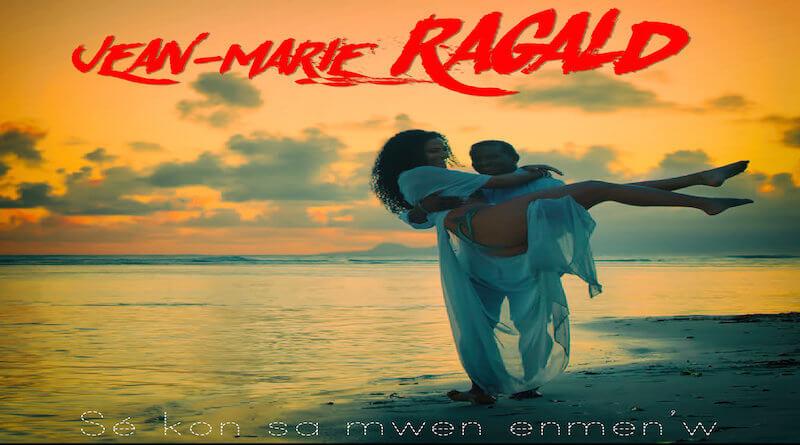Sé kon sa mwen enmen'w, Jean-Marie Ragald, single 2020